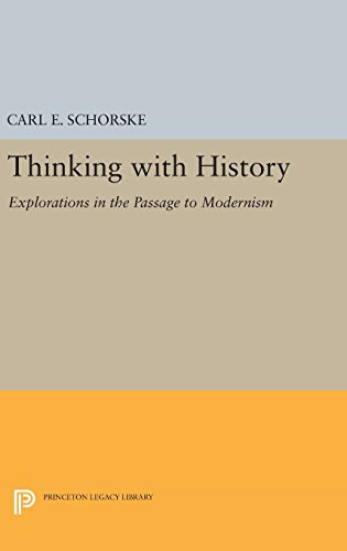 9780691635385: Thinking with History: Explorations in the Passage to Modernism (Princeton Legacy Library)