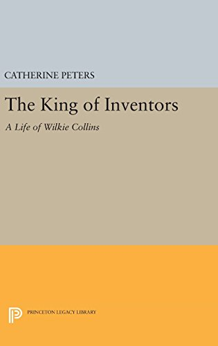 9780691635668: The King of Inventors: A Life of Wilkie Collins (Princeton Legacy Library)