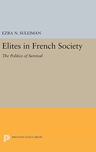 9780691635682: Elites in French Society: The Politics of Survival