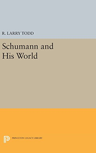 9780691635699: Schumann and His World (Princeton Legacy Library)
