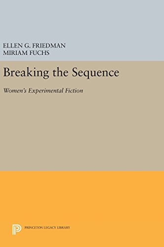 9780691636047: Breaking the Sequence: Women's Experimental Fiction (Princeton Legacy Library)