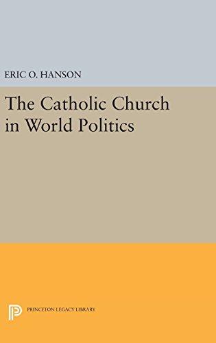 9780691636122: The Catholic Church in World Politics (Princeton Legacy Library)