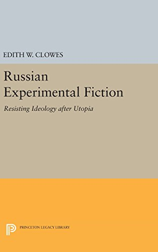 9780691636597: Russian Experimental Fiction: Resisting Ideology after Utopia (Princeton Legacy Library)