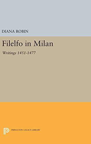 9780691636900: Filelfo in Milan: Writings 1451-1477