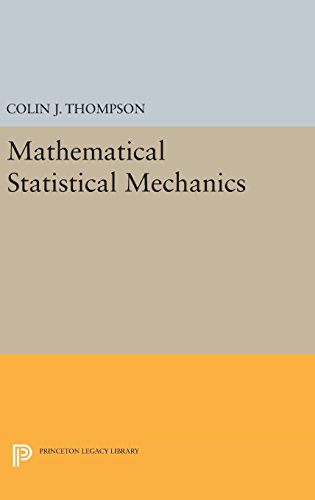 9780691637105: Mathematical Statistical Mechanics (Princeton Legacy Library)
