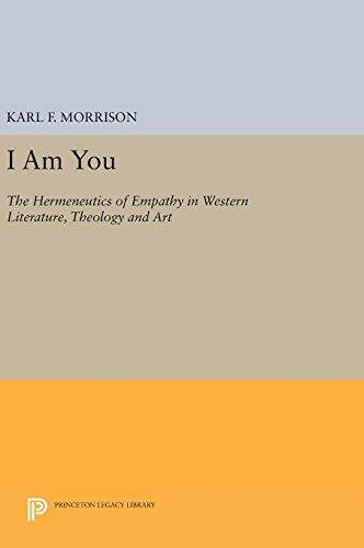 Αποτέλεσμα εικόνας για I Am You: The Hermeneutics of Empathy in Western Literature, Theology and Art author Karl F. Morrison