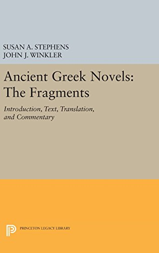 9780691637235: Ancient Greek Novels: The Fragments: Introduction, Text, Translation, and Commentary (Princeton Legacy Library)