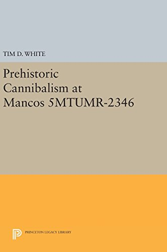 9780691637396: Prehistoric Cannibalism at Mancos 5MTUMR-2346 (Princeton Legacy Library)