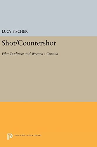 9780691637532: Shot/Countershot: Film Tradition and Women's Cinema (Princeton Legacy Library)
