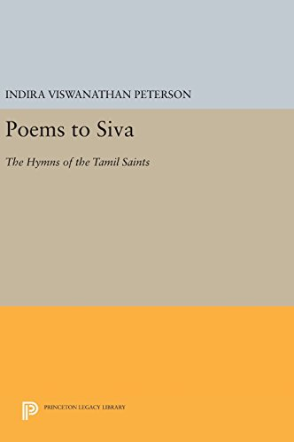 9780691637587: Poems to Siva: The Hymns of the Tamil Saints (Princeton Legacy Library)