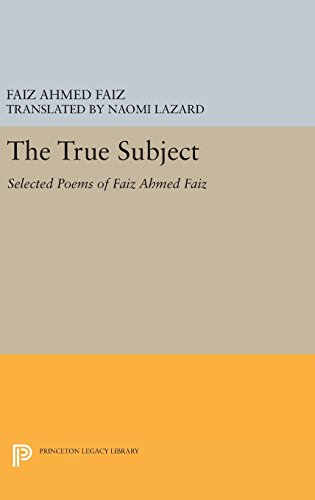 9780691637624: The True Subject: Selected Poems of Faiz Ahmed Faiz (Lockert Library of Poetry in Translation)