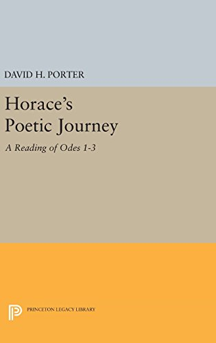 9780691637730: Horace's Poetic Journey: A Reading of Odes 1-3 (Princeton Legacy Library)