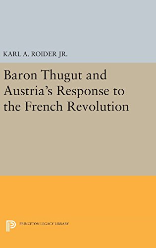 9780691637761: Baron Thugut and Austria's Response to the French Revolution (Princeton Legacy Library)