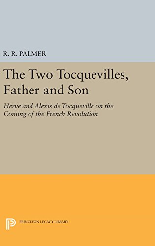 9780691637990: The Two Tocquevilles, Father and Son: Herve and Alexis de Tocqueville on the Coming of the French Revolution (Princeton Legacy Library)