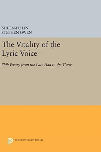 9780691638232: The Vitality of the Lyric Voice: Shih Poetry from the Late Han to the T'ang (Princeton Legacy Library)