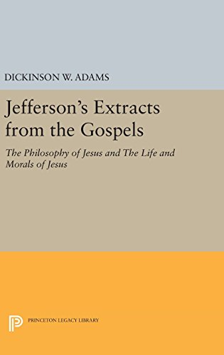 9780691638317: Jefferson's Extracts from the Gospels: The Philosophy of Jesus and The Life and Morals of Jesus (Princeton Legacy Library)