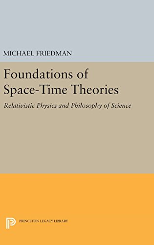 9780691638553: Foundations of Space-Time Theories: Relativistic Physics and Philosophy of Science (Princeton Legacy Library)
