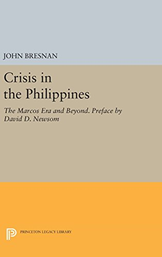 9780691638614: Crisis in the Philippines: The Marcos Era and Beyond. Preface by David D. Newsom (Princeton Legacy Library)
