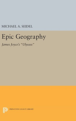 "9780691638744: Epic Geography: James Joyce's ""Ulysses"""