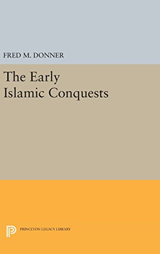 9780691638898: The Early Islamic Conquests (Princeton Legacy Library)