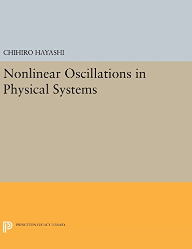 9780691639222: Nonlinear Oscillations in Physical Systems (Princeton Legacy Library)
