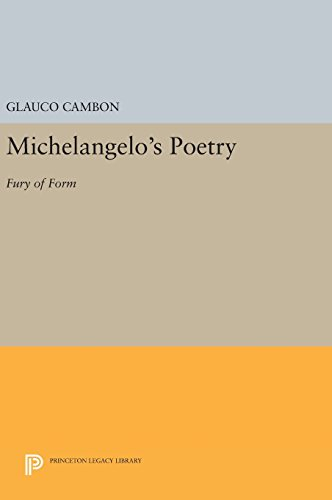 9780691639239: Michelangelo's Poetry: Fury of Form (Princeton Legacy Library)