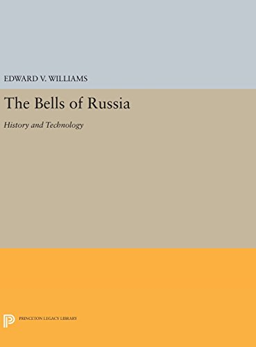 9780691639260: The Bells of Russia: History and Technology (Princeton Legacy Library)