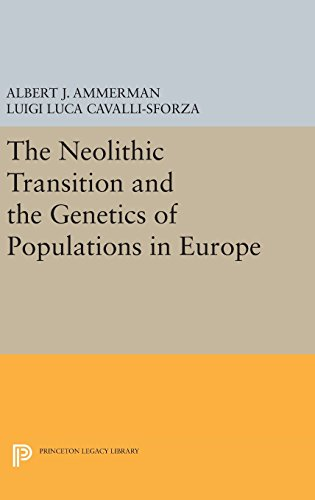 9780691640068: The Neolithic Transition and the Genetics of Populations in Europe