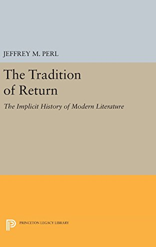 9780691640297: The Tradition of Return: The Implicit History of Modern Literature (Princeton Legacy Library)