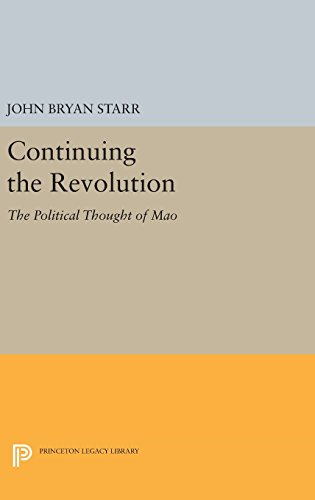 9780691640402: Continuing the Revolution: The Political Thought of Mao (Princeton Legacy Library)