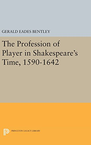 9780691640570: The Profession of Player in Shakespeare's Time, 1590-1642 (Princeton Legacy Library)