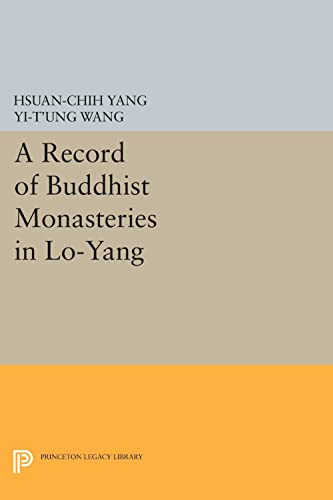 9780691640655: A Record of Buddhist Monasteries in Lo-Yang (Princeton Legacy Library)