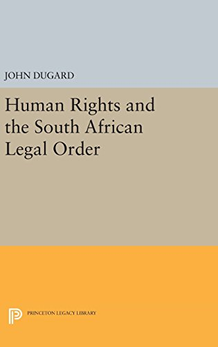 9780691640730: Human Rights and the South African Legal Order (Princeton Legacy Library)