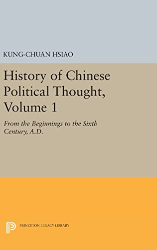 9780691640792: History of Chinese Political Thought, Volume 1: From the Beginnings to the Sixth Century, A.D. (Princeton Library of Asian Translations)
