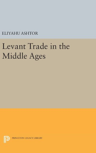 9780691640822: Levant Trade in the Middle Ages (Princeton Legacy Library)