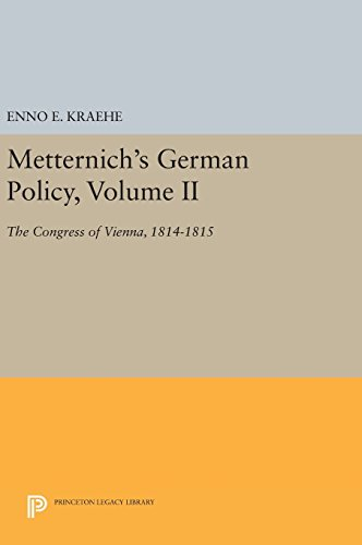 9780691640846: Metternich's German Policy, Volume II: The Congress of Vienna, 1814-1815 (Princeton Legacy Library)
