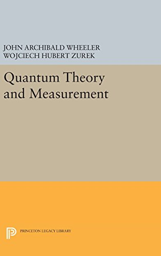 9780691641027: Quantum Theory and Measurement (Princeton Legacy Library)