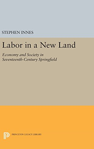 9780691641164: Labor in a New Land: Economy and Society in Seventeenth-Century Springfield (Princeton Legacy Library)