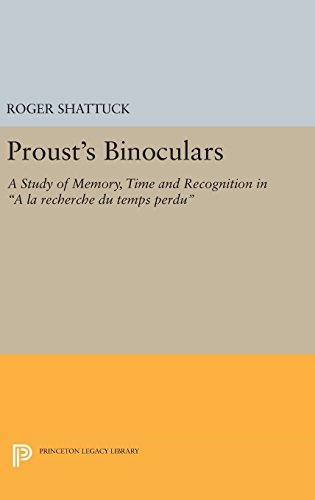 9780691641249: Proust's Binoculars: A Study of Memory, Time and Recognition in