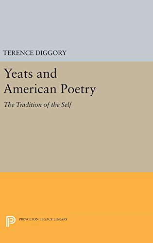 9780691641379: Yeats and American Poetry: The Tradition of the Self (Princeton Legacy Library)