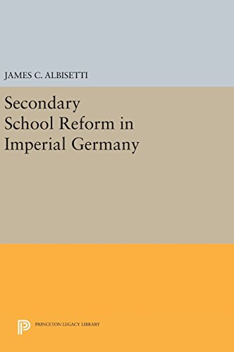 9780691641393: Secondary School Reform in Imperial Germany (Princeton Legacy Library)