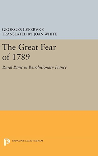 9780691641522: The Great Fear of 1789: Rural Panic in Revolutionary France (Princeton Legacy Library)