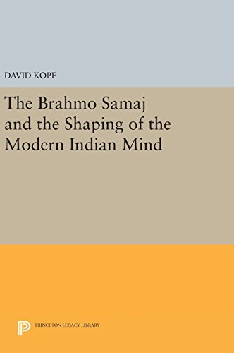 9780691642086: The Brahmo Samaj and the Shaping of the Modern Indian Mind (Princeton Legacy Library)