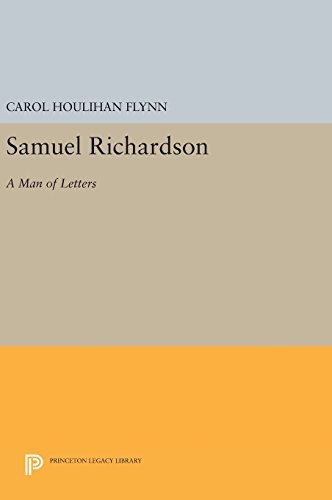 9780691642093: Samuel Richardson: A Man of Letters (Princeton Legacy Library)