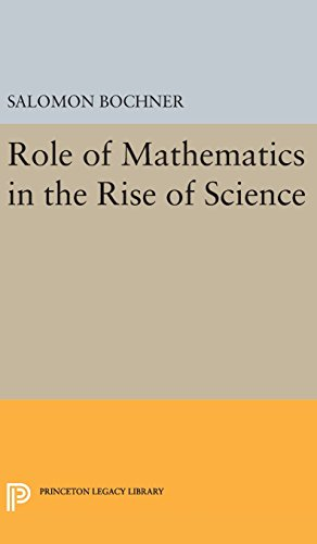 9780691642505: Role of Mathematics in the Rise of Science (Princeton Legacy Library)
