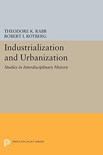 9780691642598: Industrialization and Urbanization: Studies in Interdisciplinary History (Princeton Legacy Library)