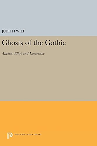 9780691643106: Ghosts of the Gothic: Austen, Eliot and Lawrence (Princeton Legacy Library)