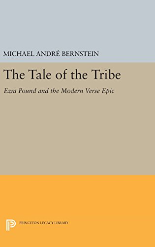 9780691643113: The Tale of the Tribe: Ezra Pound and the Modern Verse Epic (Princeton Legacy Library)