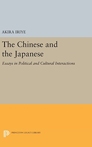 9780691643175: The Chinese and the Japanese: Essays in Political and Cultural Interactions (Princeton Legacy Library)