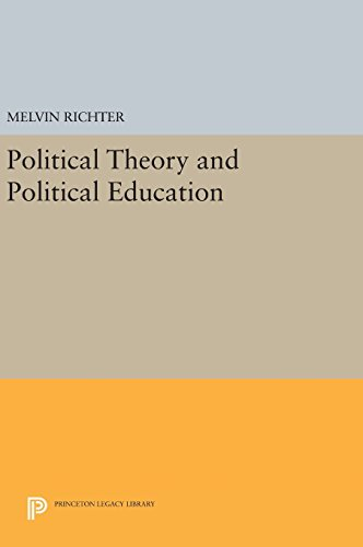 9780691643649: Political Theory and Political Education (Princeton Legacy Library)
